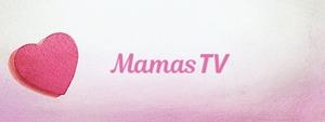 MamasTV.com – полезные видео о развитии и воспитании детей